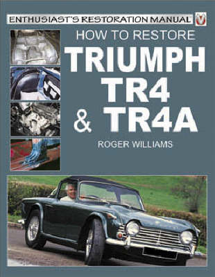 How to Restore a Triumph TR4/4A by Roger Williams