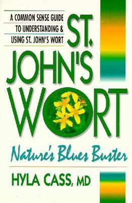 St. John's Wort: Nature's Blues Buster by Hyla Cass