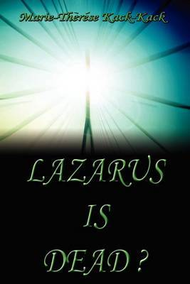 Lazarus Is Dead? by Marie-Therese Kack-Kack image