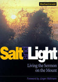 Salt and Light by Eberhard Arnold