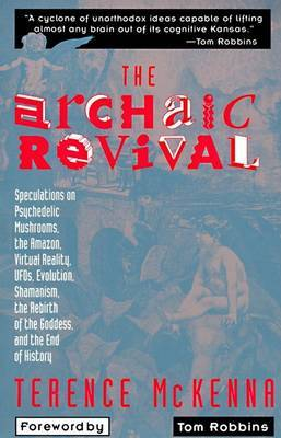 The Archaic Revival by Terence K. McKenna