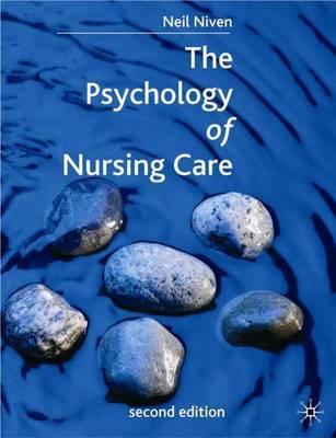 The Psychology of Nursing Care by Neil Niven