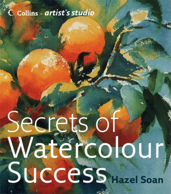 Secrets of Watercolour Success by Hazel Soan image