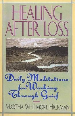 Healing After Loss by Martha Whitmore Hickman image