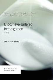 I, Too, Have Suffered in the Garden by Jennifer Hritz