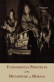 Fundamental Principles of the Metaphysic of Morals by Immanuel Kant image