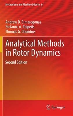 Analytical Methods in Rotor Dynamics by Andrew D. Dimarogonas