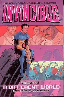 Invincible Volume 6: A Different World by Robert Kirkman