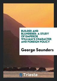 Builder and Blunderer by George Saunders