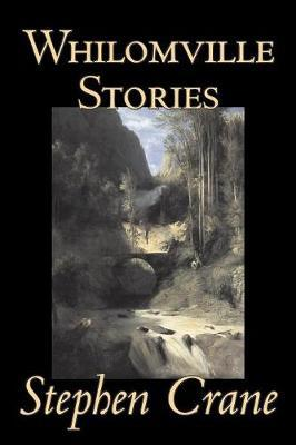 Whilomville Stories by Stephen Crane