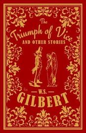 The Triumph of Vice and Other Stories by William S. Gilbert image