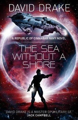 The Sea Without a Shore (The Republic of Cinnabar Navy series #10) by David Drake