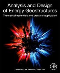 Analysis and Design of Energy Geostructures by Lyesse Laloui