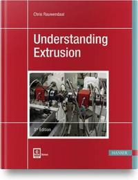 Understanding Extrusion by Chris Rauwendaal