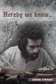 Hereby We Know... by Dennis Stewart