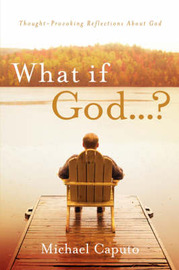What If God...? by Michael Caputo image