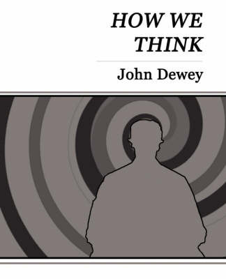 How We Think - John Dewey by John Dewey image