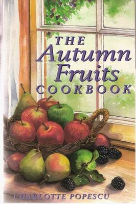 The Autumn Fruits Cookbook by Charlotte Popescu image