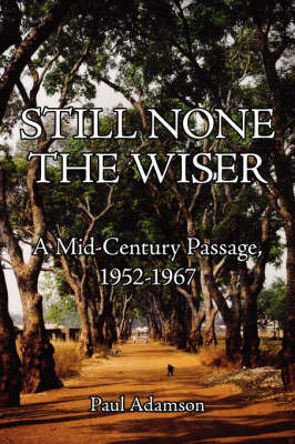 Still None The Wiser by Paul Adamson