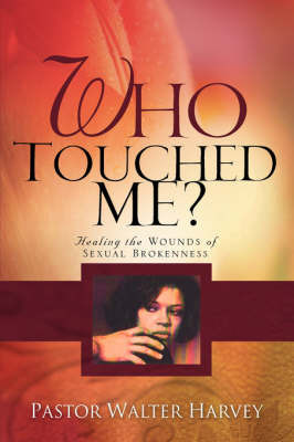 Who Touched Me? by Walter Harvey