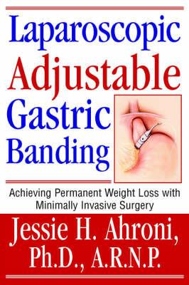 Laparoscopic Adjustable Gastric Banding by Jessie Ahroni