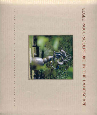 Elgee Park: Sculpture in the Landscape by Ken Scarlett