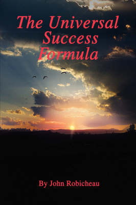 The Universal Success Formula by John Robicheau