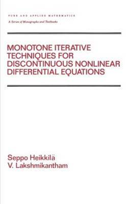 Monotone Iterative Techniques for Discontinuous Nonlinear Differential Equations by Seppo Heikkila image