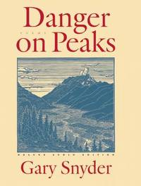Danger on Peaks: The Deluxe Audio Edition by Gary Snyder
