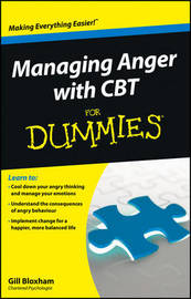 Managing Anger with CBT For Dummies by Gillian Bloxham