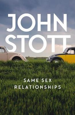 Same Sex Relationships by John Stott image