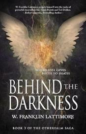Behind the Darkness by W Franklin Lattimore image