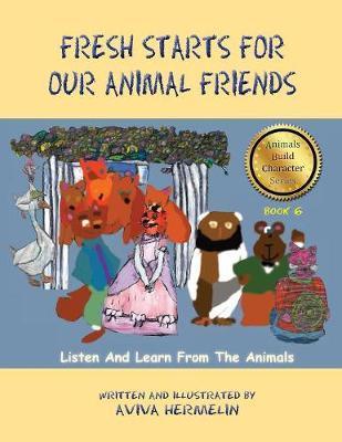 Fresh Starts for Our Animal Friends by Aviva Hermelin