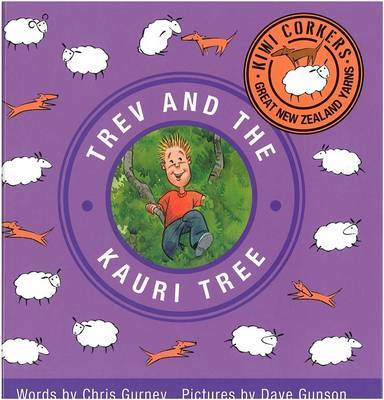 Kiwi Corkers: Trev and the Kauri by Chris Gurney