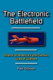 The Electronic Battlefield by Paul Dickson
