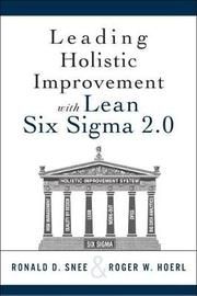 Leading Holistic Improvement with Lean Six Sigma 2.0 by Ron D. Snee