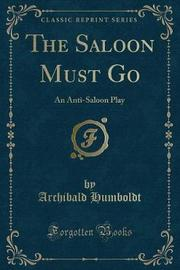 The Saloon Must Go by Archibald Humboldt image