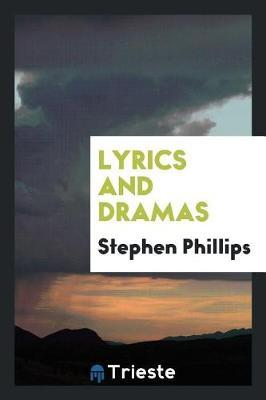 Lyrics and Dramas by Stephen Phillips image
