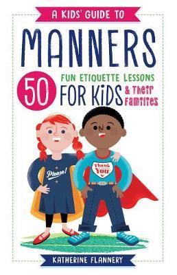 A Kids' Guide to Manners by Katherine Flannery image
