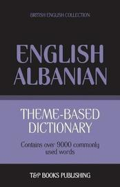 Theme-Based Dictionary British English-Albanian - 9000 Words by Andrey Taranov image