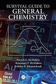 Survival Guide to General Chemistry by Patrick E. McMahon
