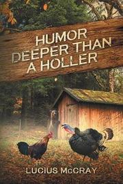 Humor Deeper Than A Holler by Gary McPherson