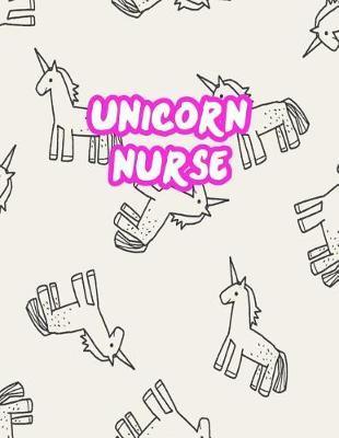Unicorn Nurse by Makayla Moore
