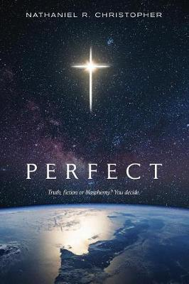 Perfect by Nathaniel R Christopher