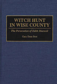 Witch Hunt in Wise County by Gary Dean Best
