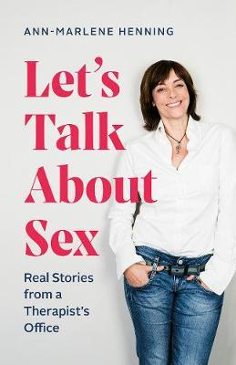 Let's Talk About Sex by Ann-Marlene Henning