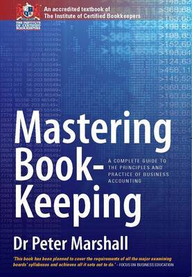 Mastering Book-keeping: A Complete Guide to the Principles and Practice of Business Accounting by Dr Peter Marshall image