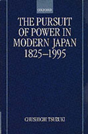 The Pursuit of Power in Modern Japan 1825-1995 by Chushichi Tsuzuki image