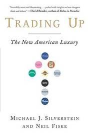 Trading up by Michael J. Silverstein image