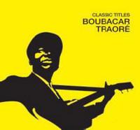 Classic Titles: Boubacar Traore by Boubacar Traore